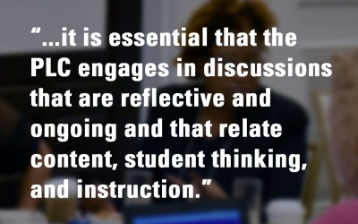 Refine Instructional Practices Through PLC Discussions That Relate Content, Student Thinking, and Pedagogy